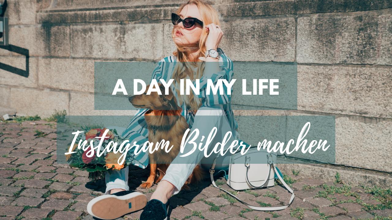 Ein Tag in meinem Leben als Blogger und Influencer / Instagram Fotos machen